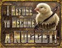 Chicken Nugget Refusal Tin Sign