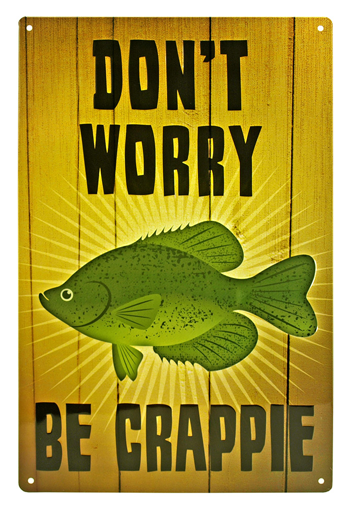 Don't Worry Be Crappie Tin Sign