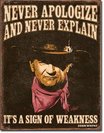 John Wayne Sign Of Weakness Tin Sign