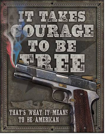 It Takes Courage to be Free Tin Sign