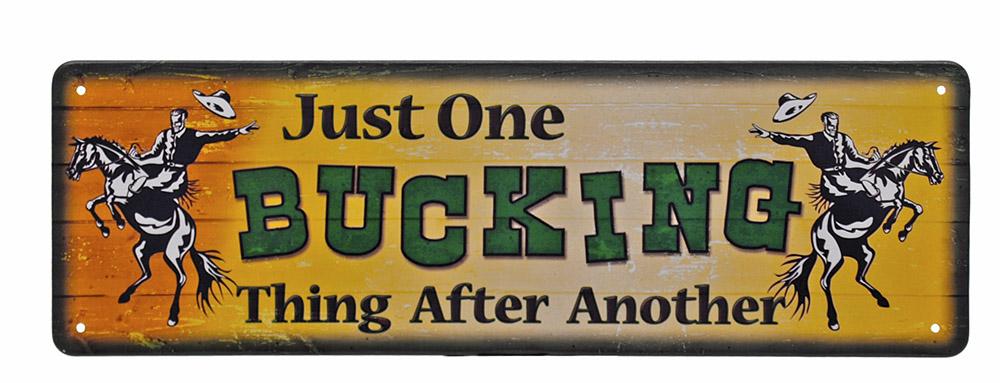 Just One Bucking Thing Mini Tin Sign