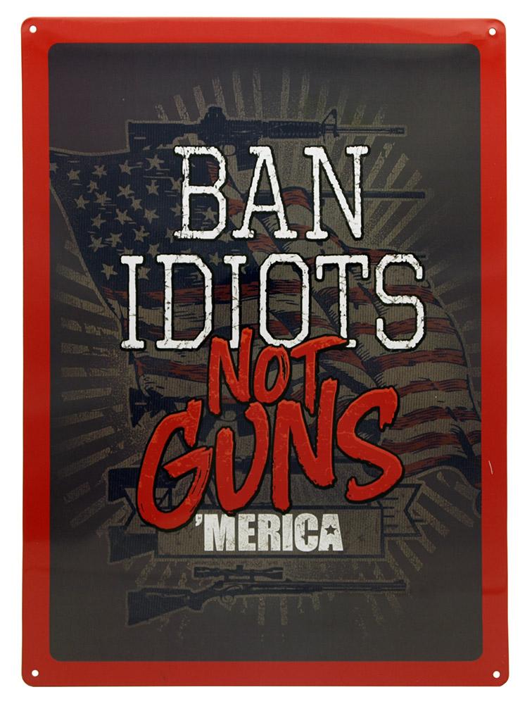 Ban Idiots Not Guns Tin Sign