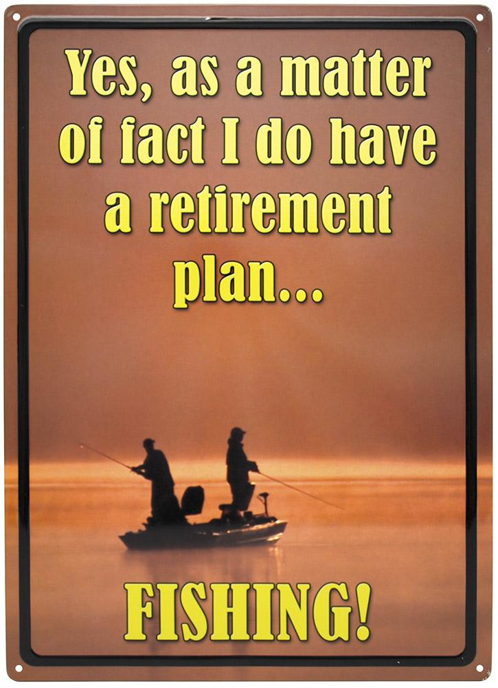 Retirement Plan, Fishing Tin Sign
