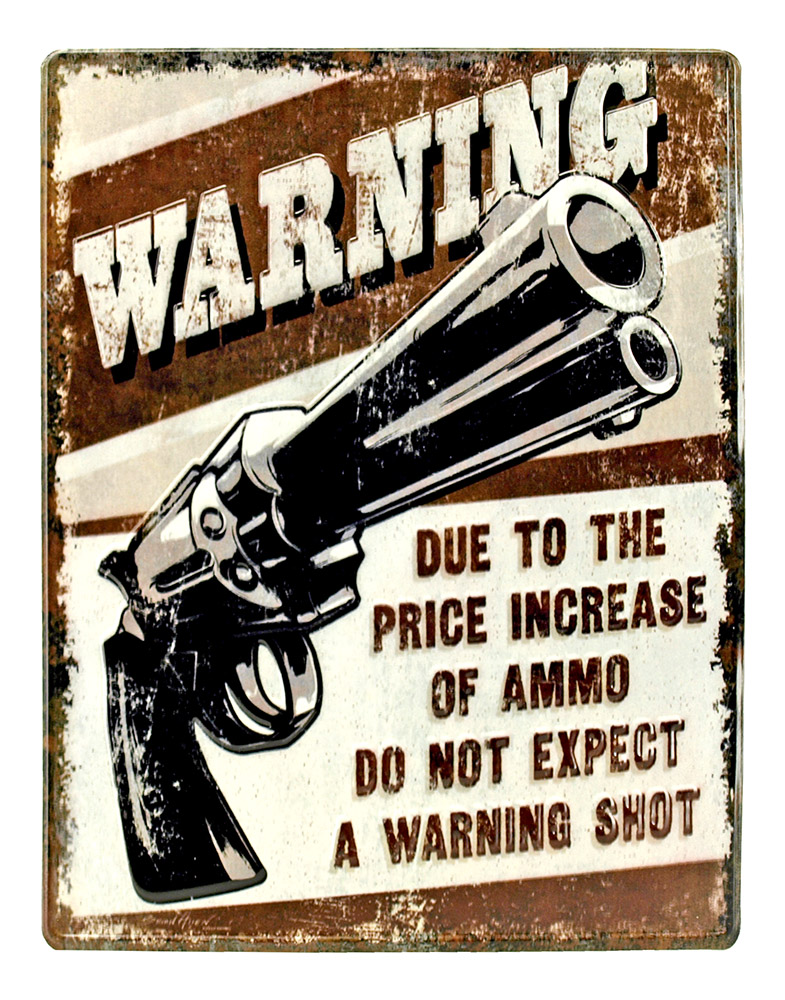Warning Due to Price Increase - Heavy Duty Tin Sign