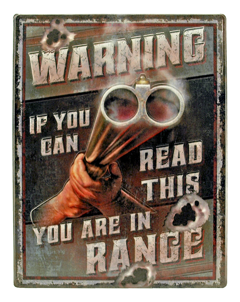 You Are in Range - Heavy Duty Tin Sign