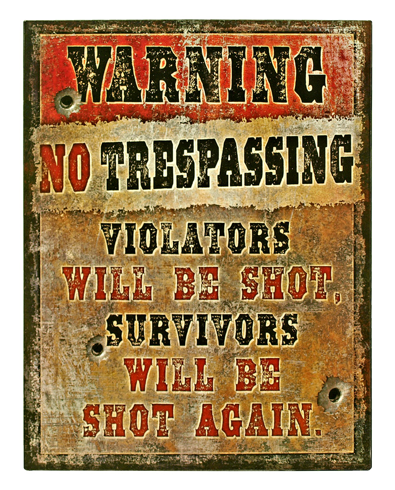 Warning No Trespassing - Heavy Duty Tin Sign