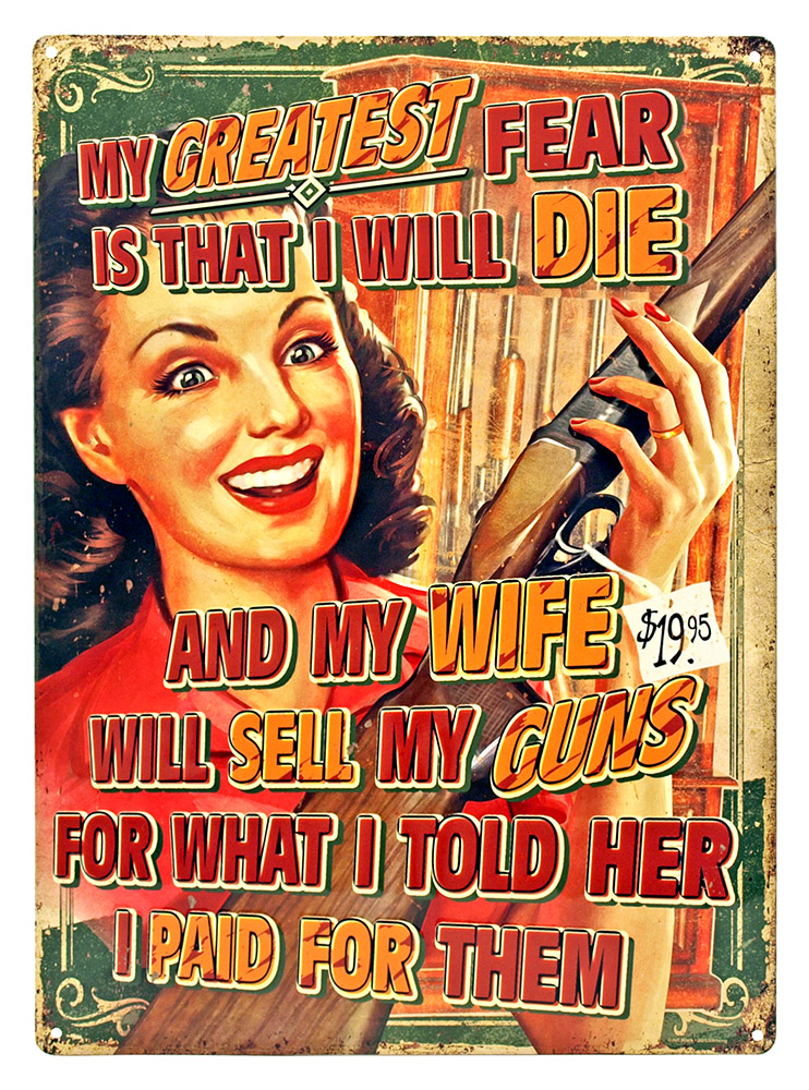 My Wife Will Sell My Guns Tin Sign