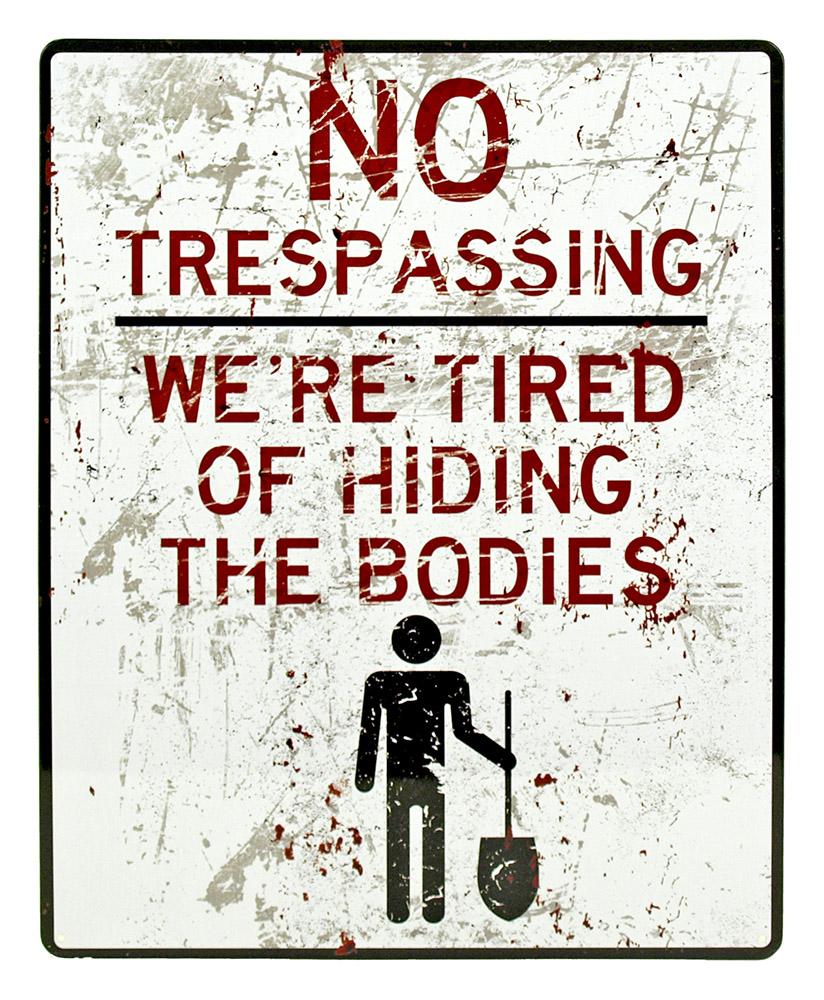 No Trespassing Hiding Bodies Tin Sign