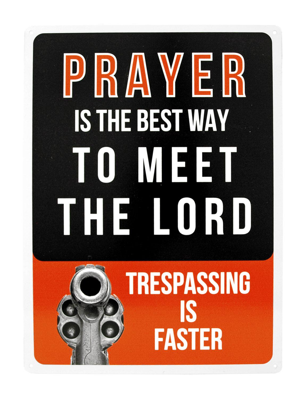 Prayer is the Best Way - No Trespassing Warning Gun Metal Tin Wall Sign