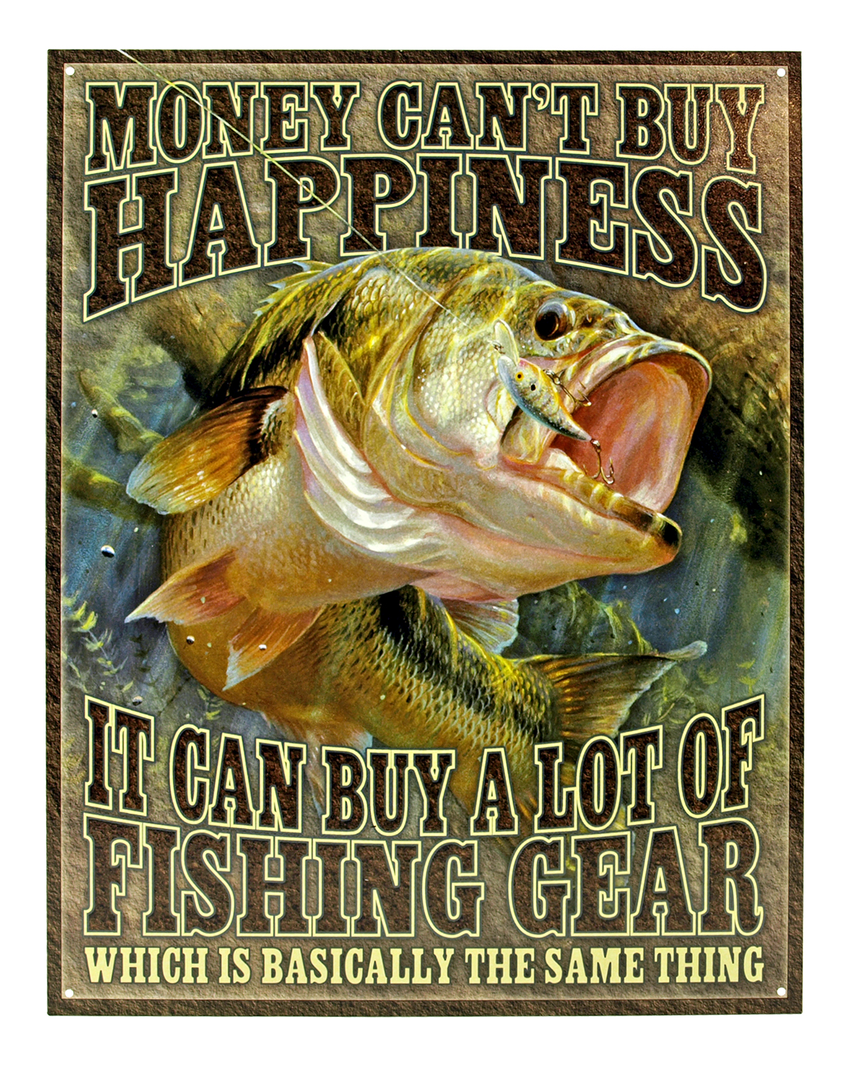 Money Can't Buy Happiness, It Can Buy a lot of Fishing Gear - Fishing Metal Tin Sign