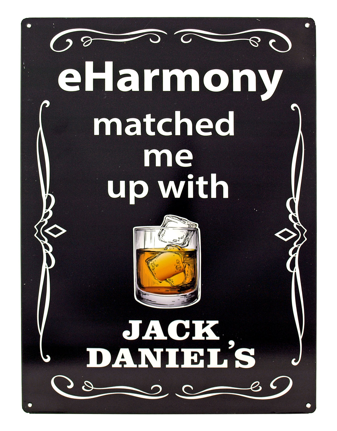 eHarmony matched me up with Jack Daniel's Metal Tin Sign