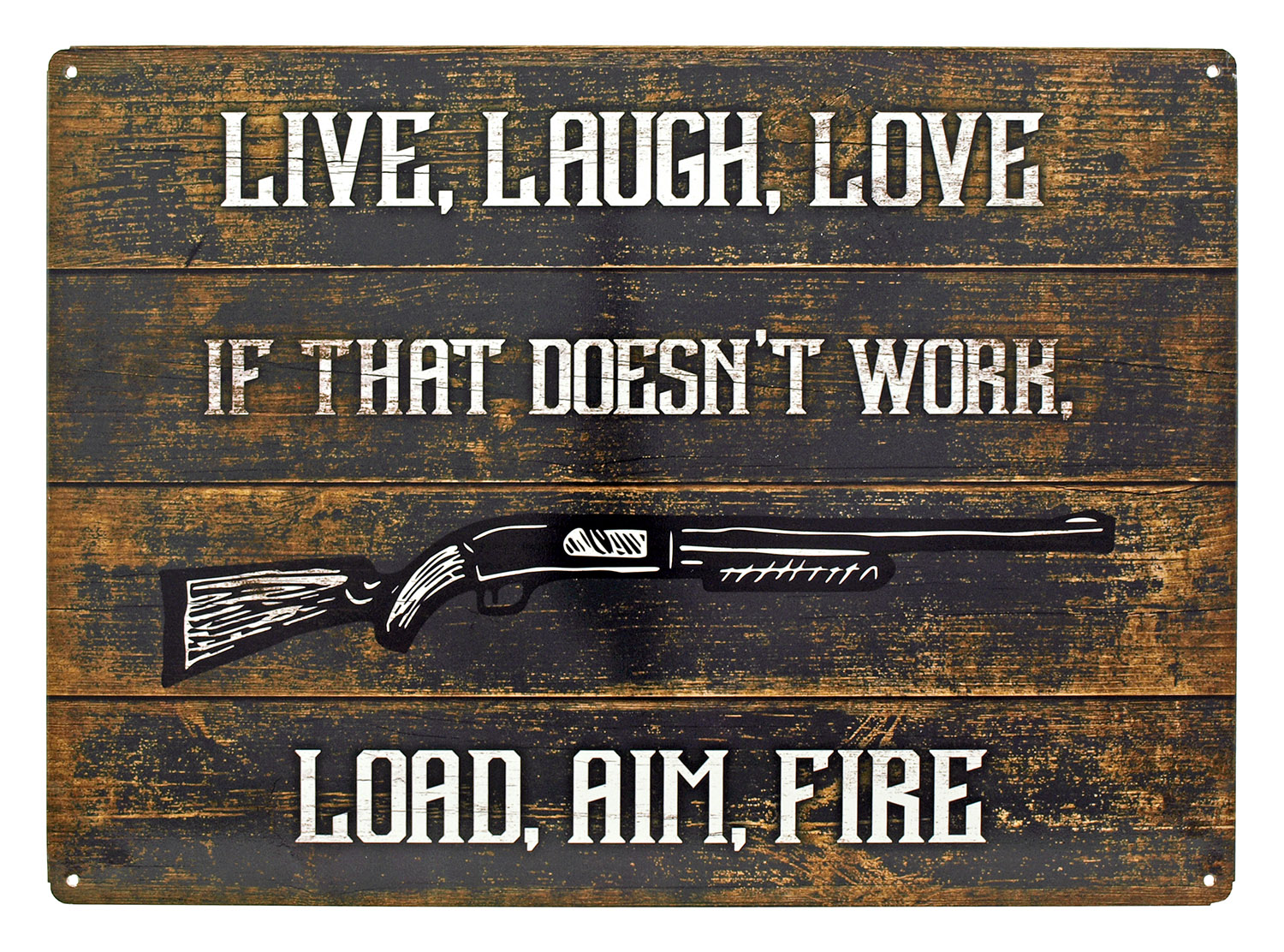 Live, Laugh, Love,.. Load, Aim, Fire Metal Tin Sign