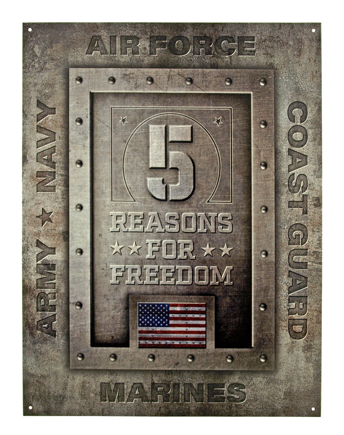 5 Reasons for Freedom - US Army, Navy, Marines, Air Force, Coast Guard Metal Tin Sign - American Flag