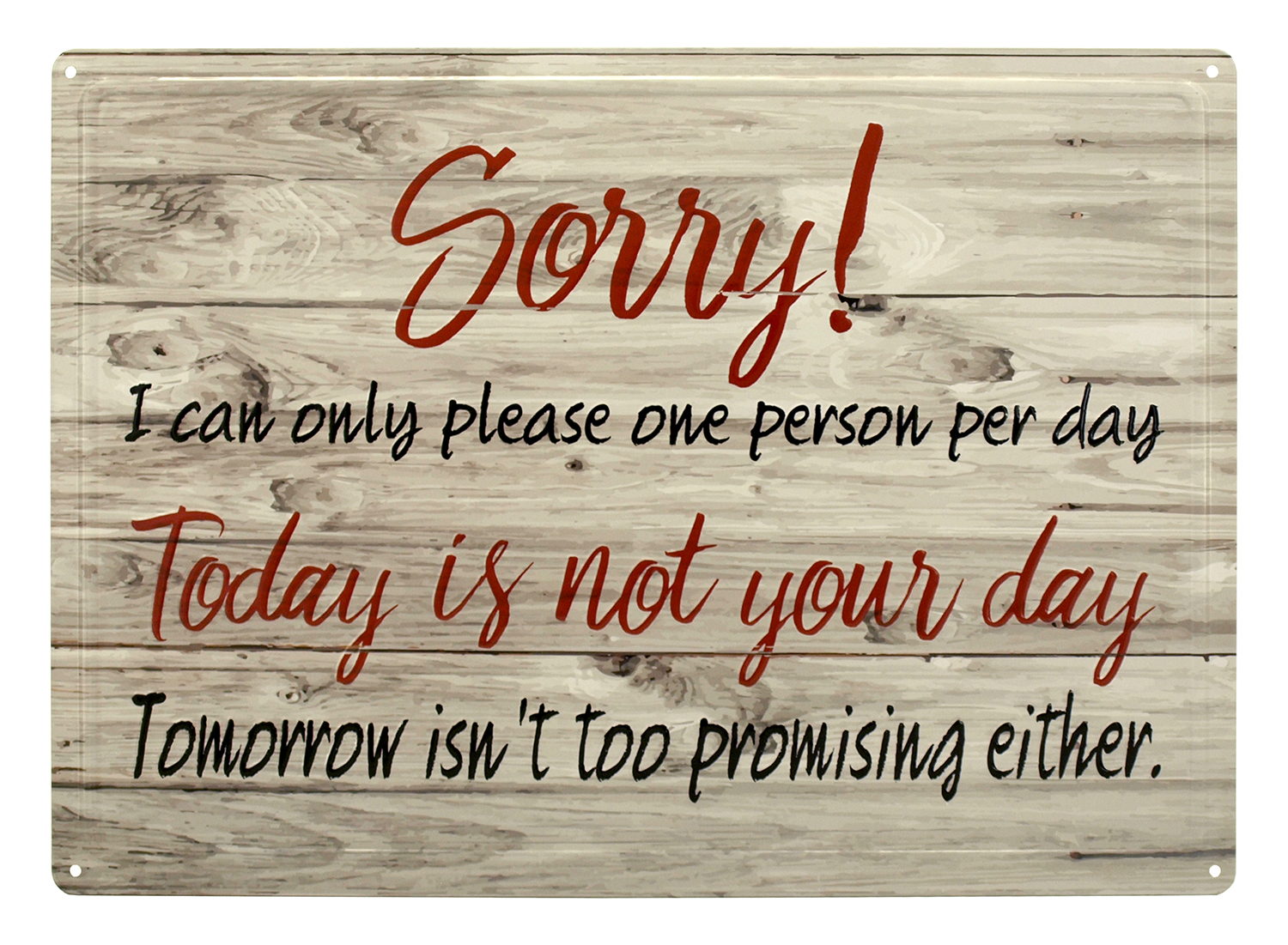 Today is Not Your Day Metal Sign
