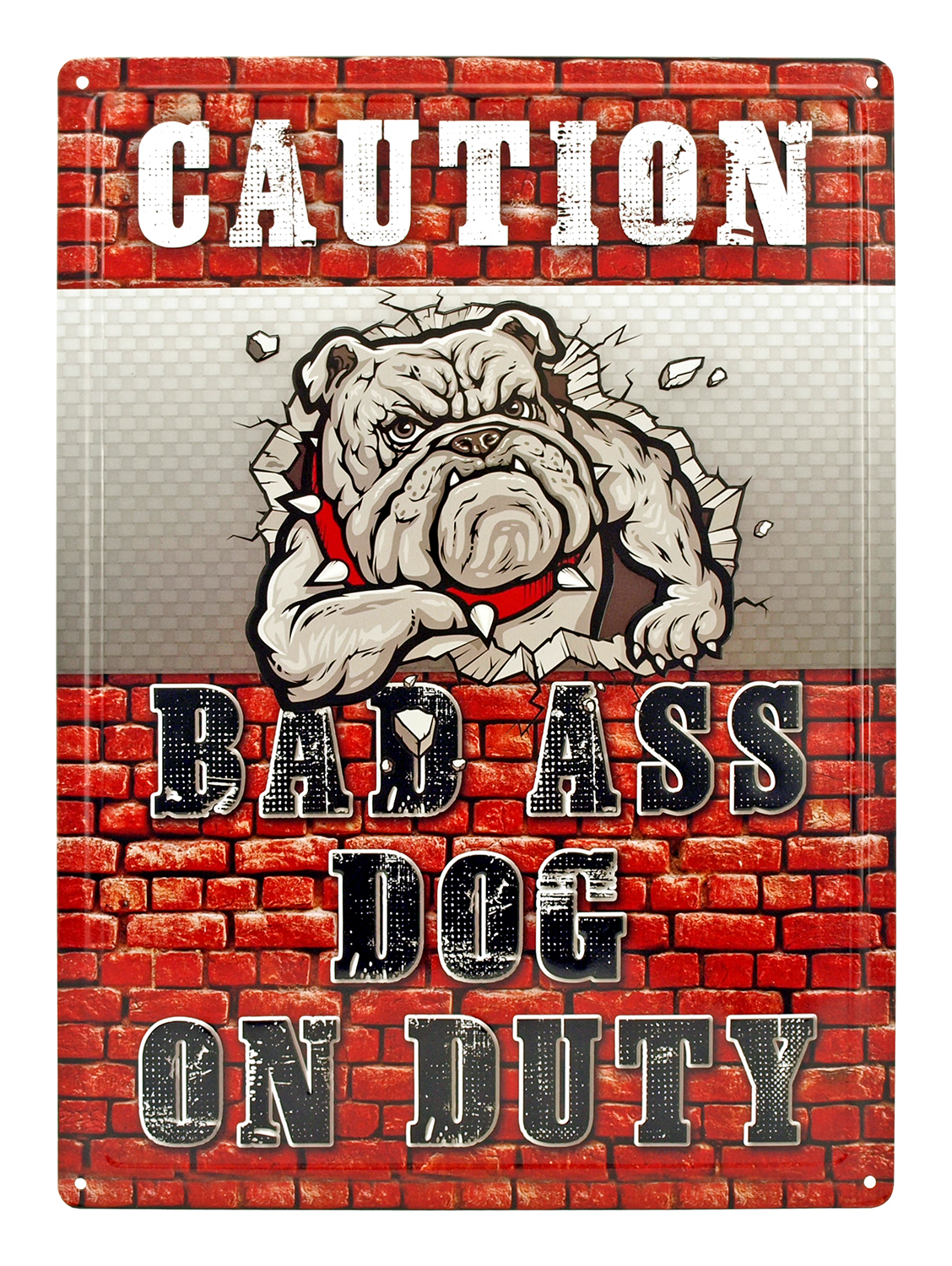 Bad Ass Dog on Duty Bulldog Metal Sign
