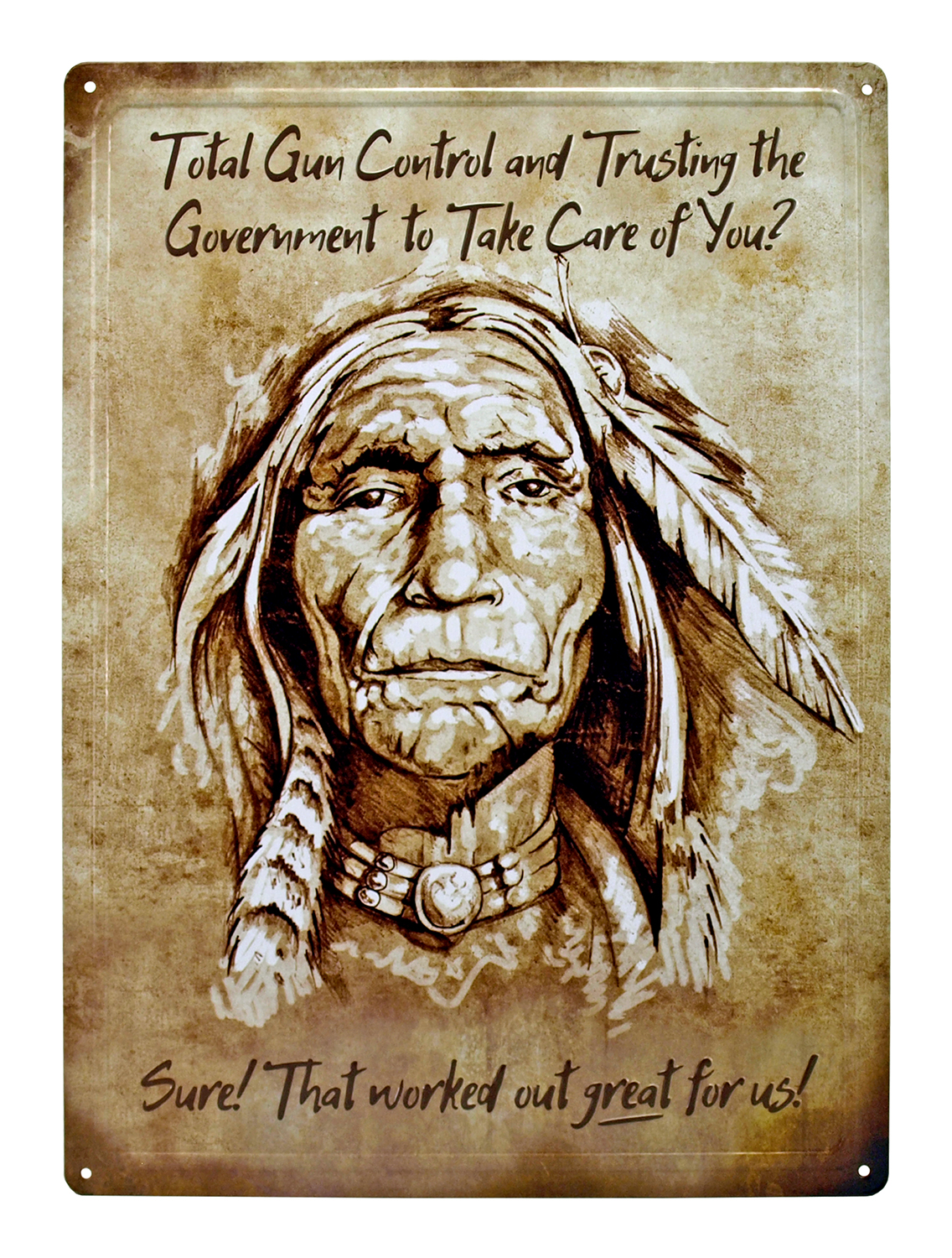 Trusting The Government Indian Chief Metal Sign