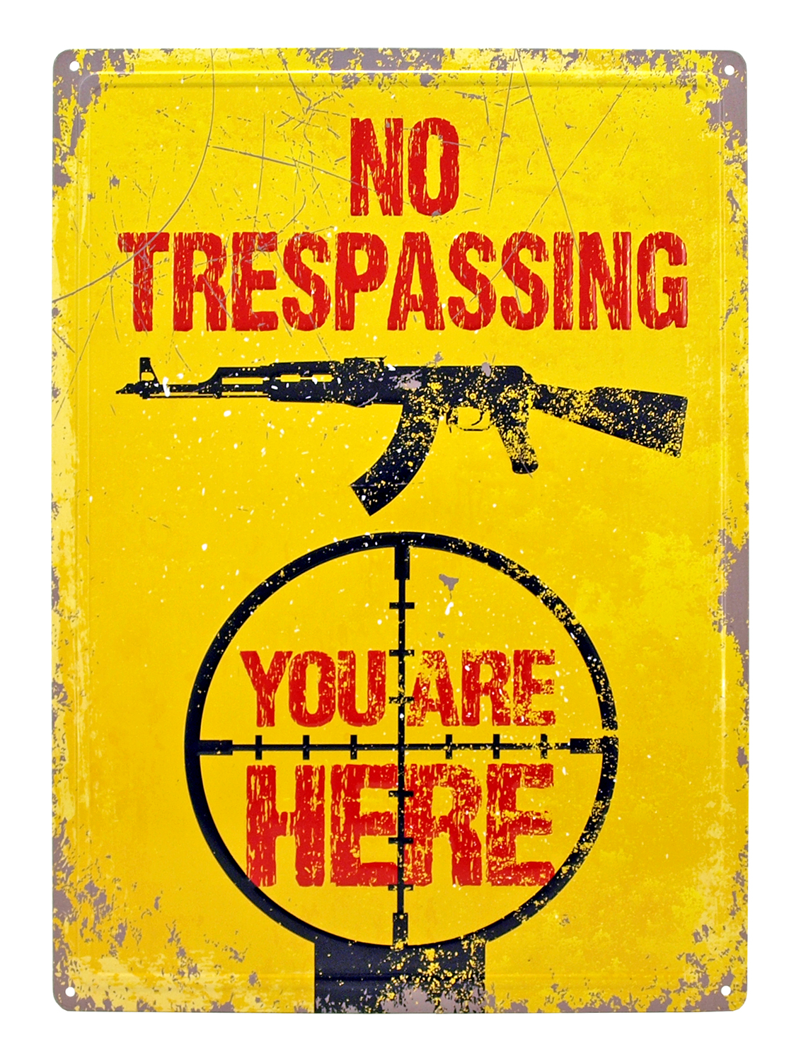 You Are Here, No Trespassing Metal Sign
