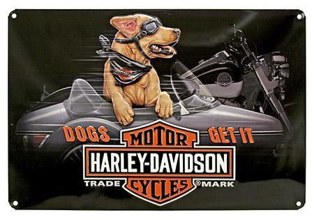 HARLEY DAVIDSON Dogs Get It Tin Sign