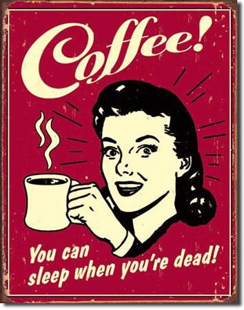 COFFEE Sleep When Dead Tin Sign