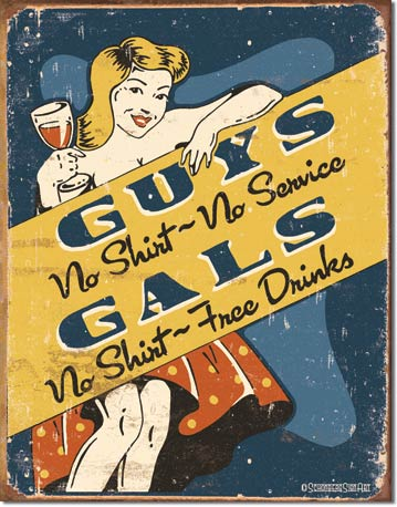 Guys And Gals No SHIRT Tin Sign