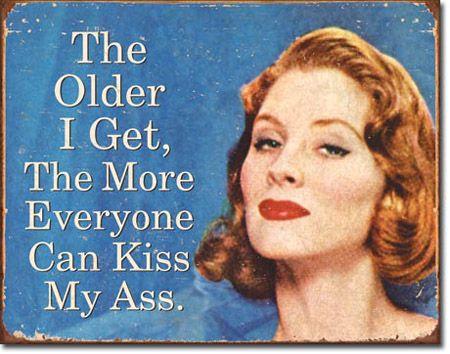The Older I Get Tin Sign