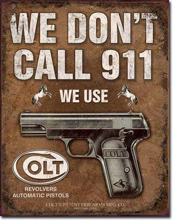 Colt - We Don't Call 911 Tin Sign