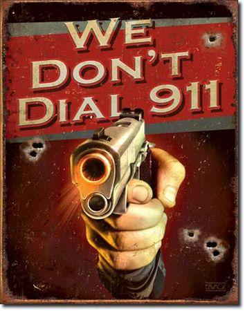 We Don't Dial 911 Tin Sign