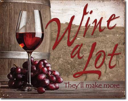 Wine a Lot Tin Sign