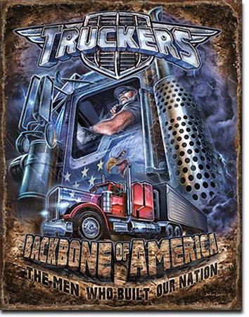 Truckers Backbone of America - Tin Sign