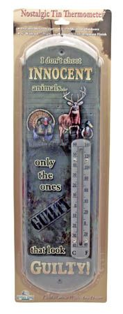 I Don't Shoot Innocent ANIMALs Thermometer