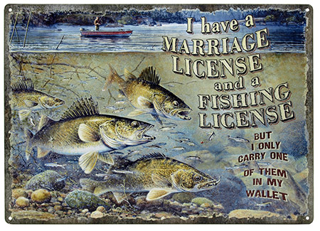 Marriage and FISHING License Tin Sign