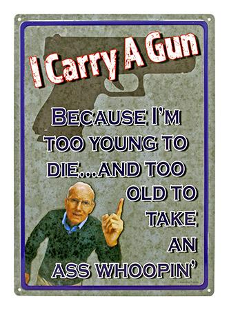 I Carry a Gun - Tin Sign