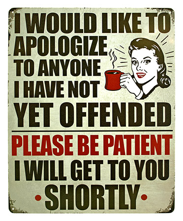 Anyone I Have Not Yet Offended Tin Sign