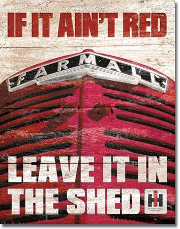 Farmall - If it Ain't Red Tin Sign