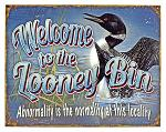 Looney Bin Tin Sign