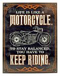 Life is like a Motorcycle - Tin Sign