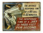 Response Time of a .357 - Heavy Duty Tin Sign