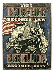 Rebellion Becomes Duty Tin Sign