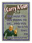 I Carry a Gun - Tin Sign