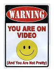 You Are On Video Metal Sign