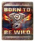 Born to be Wild Metal Sign