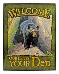 Our Den is Your Den Bear Metal Tin Sign