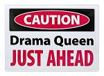 Caution Drama Queen Just Ahead Metal Sign