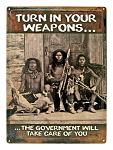 Turn in Your Weapons Indian Tribe Metal Sign