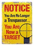 You Are Now a Target Trespassing Metal Sign