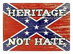 Heritage Not Hate Confederate Flag Metal Sign