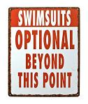 Swimsuits Optional Beyond This Point Beach Lifeguard Pool Party Tin Metal Sign
