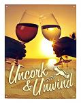 Uncork and Unwind - Tin Sign