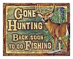 Gone Hunting Back Soon - Tin Sign