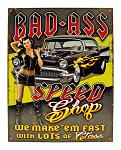 Bad Ass Speed Shop - Tin Sign